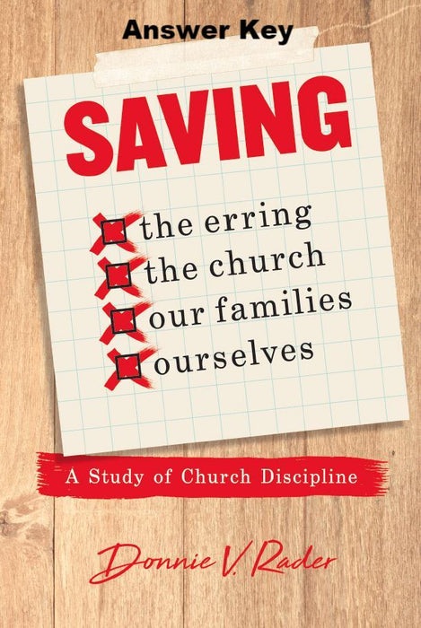 Saving The Erring, The Church, Our Families, Ourselves: A Study Of Church Discipline - Downloadable Answer Key PDF