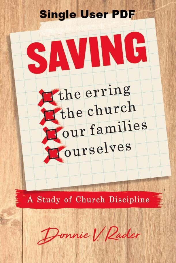 Saving The Erring, The Church, Our Families, Ourselves: A Study Of Church Discipline - Downloadable Single User PDF