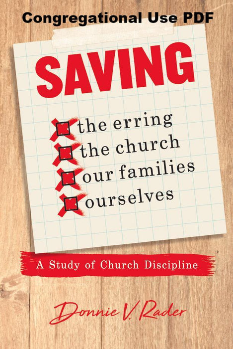 Saving The Erring, The Church, Our Families, Ourselves: A Study Of Church Discipline - Downloadable Congregational Use PDF
