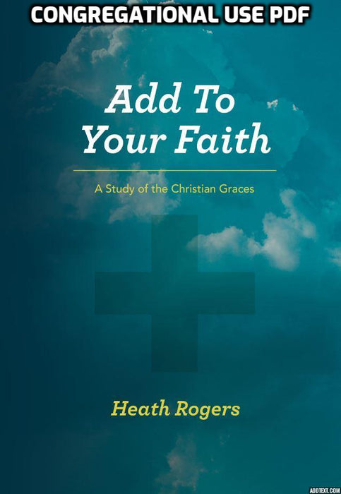 Add To Your Faith: A Study of the Christian Graces - Downloadable  Congregational Use PDF