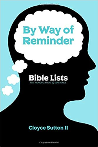 By Way of Reminder:  Bible Lists for Memorization & Reference