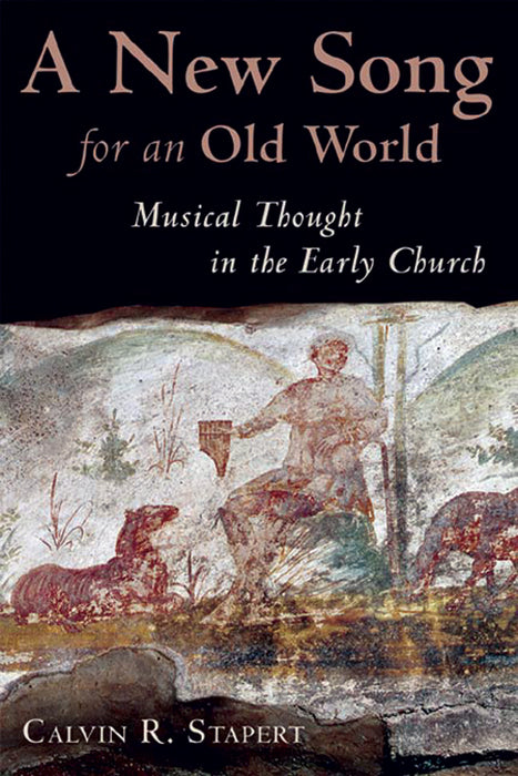 A New Song For An Old World: Musical Thought in Early Church