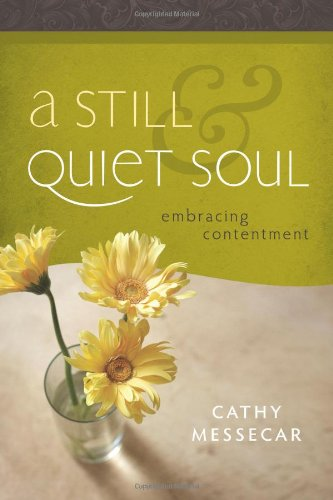 A Still and Quiet Soul: Embracing Contentment