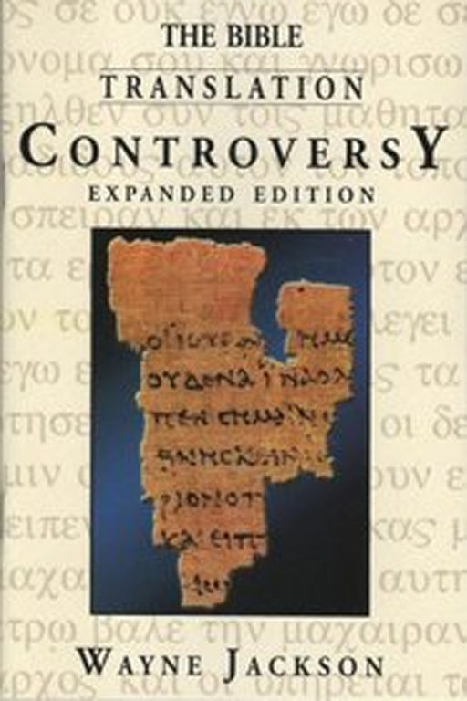 The Bible Translation Controversy - Expanded Edition