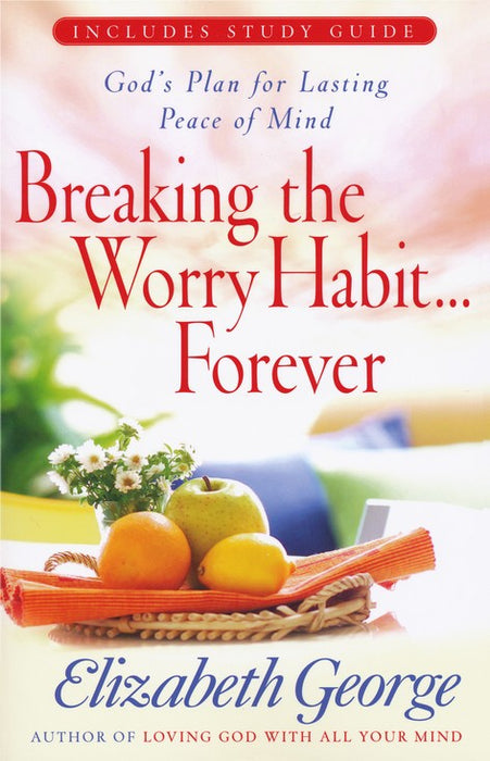 Breaking the Worry Habit . . . Forever