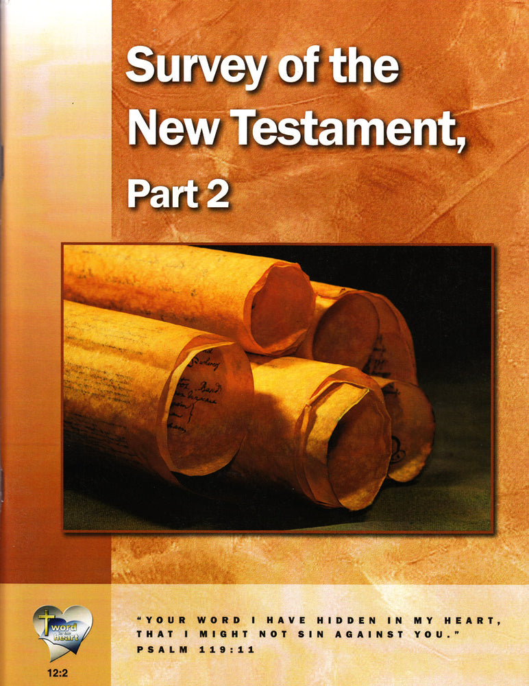 Survey of the New Testament, Part 2  (Word in the Heart, 12:2)
