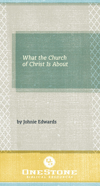 What the Church of Christ Is About