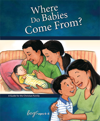 Where Do Babies Come From?: For Boys Ages 6-8 - Learning About Sex Series