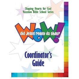Wow! Did Jesus Really Do That? - Coordinator's Guide