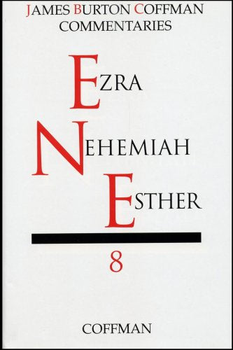 Coffman Commentary: Ezra, Nehemiah, Esther