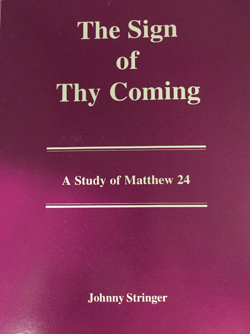 Sign Of Thy Coming: Matthew 24