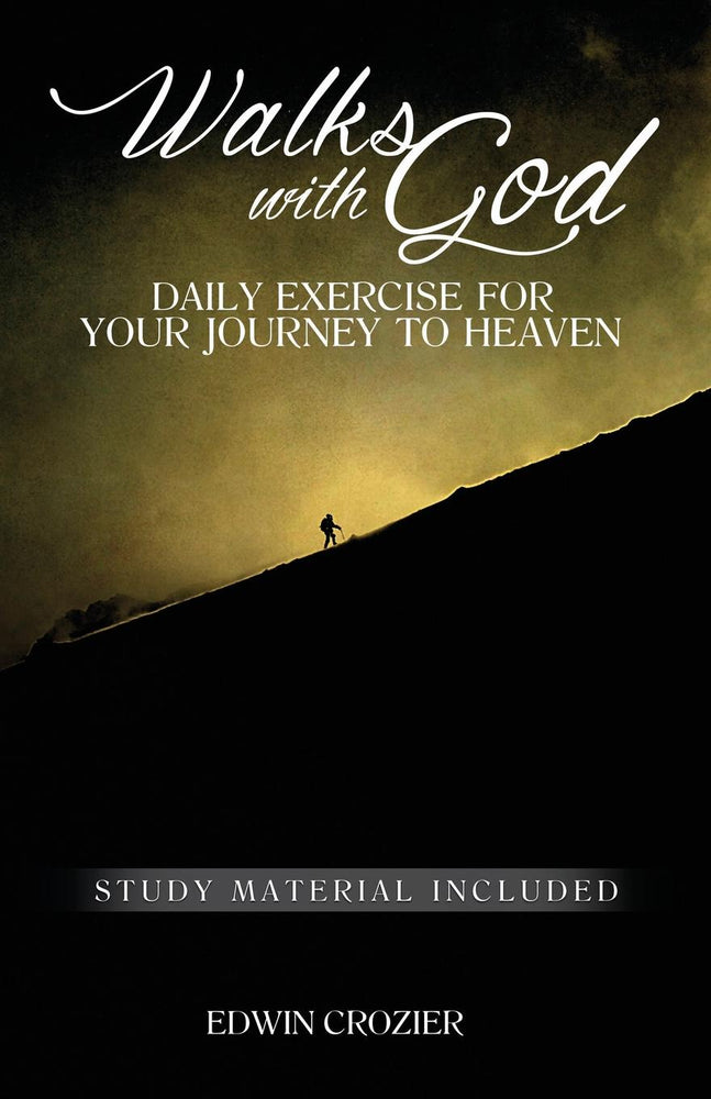 Walks With God: Daily Exercise for Your Journey to Heaven