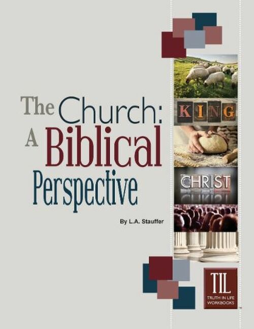 The Church:  A Biblical Perspective