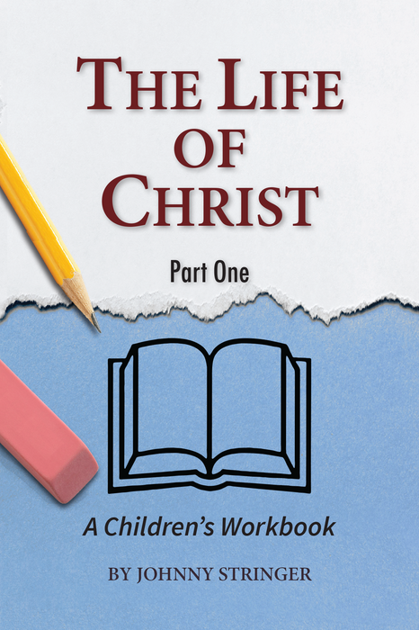 The Life of Christ:  A Children's Workbook, Part 1