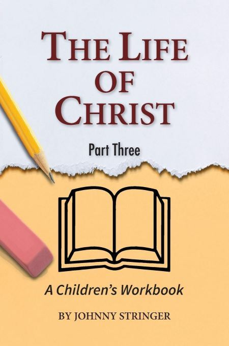 The Life of Christ: A Children's Workbook, Part 3