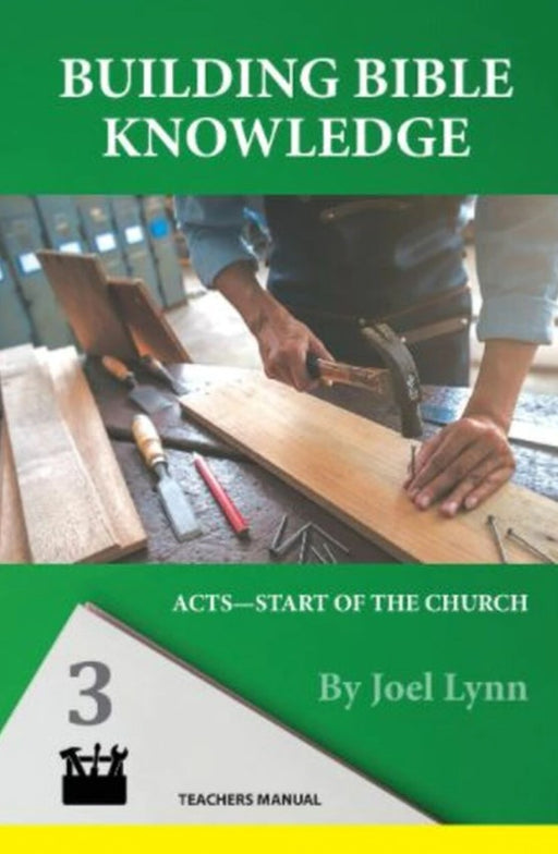 Building Bible Knowledge Book 3: Acts--Start of the Church