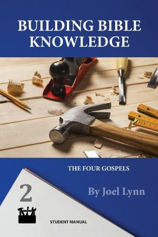 Building Bible Knowledge Book 2: The Gospels