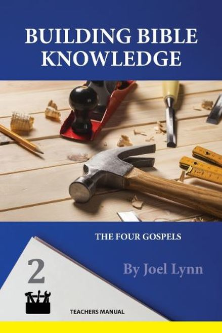 Building Bible Knowledge Book 2: The Gospels Teacher Manual