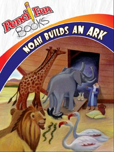 Noah Builds an Ark Pencil Fun Book