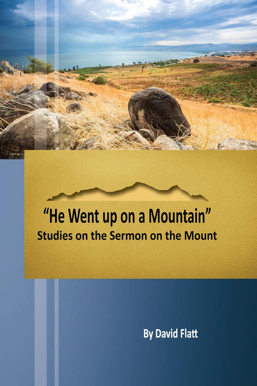 """He Went up on a Mountain"" Studies on the Sermon on the Mount"