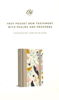 ESV Vest Pocket New Testament with Psalms and Proverbs, HB Spring Bloom