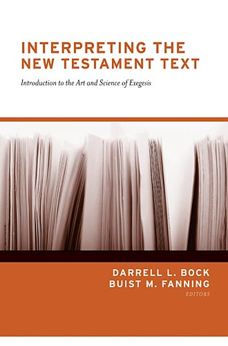 Interpreting the New Testament Text: Introduction to the Art and Science of Exegesis