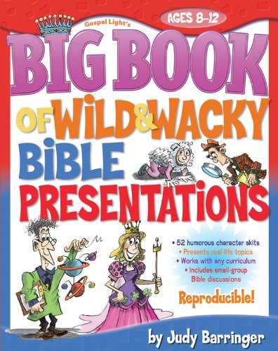 Big Book of Wild & Wacky Bible Presentations