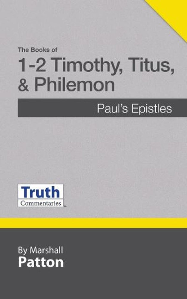 Truth Commentary 1 & 2 Timothy, Titus & Philemon