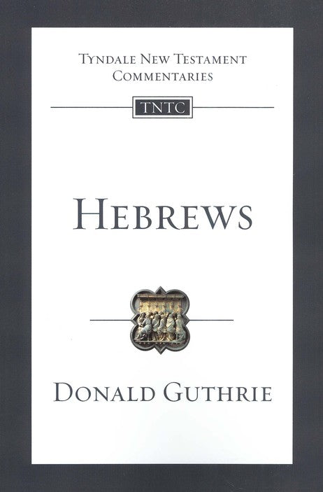Tyndale New Testament Commentary:  Hebrews