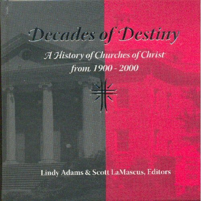 Decades of Destiny: History of Churches of Christ 1900-2000