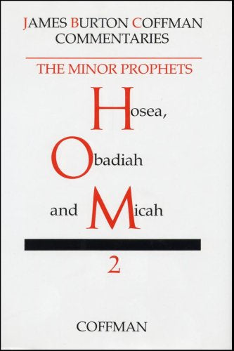 Coffman Commentary:  Hosea, Obadiah, and Micah