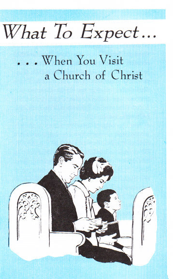 What to Expect......When You Visit a Church of Christ