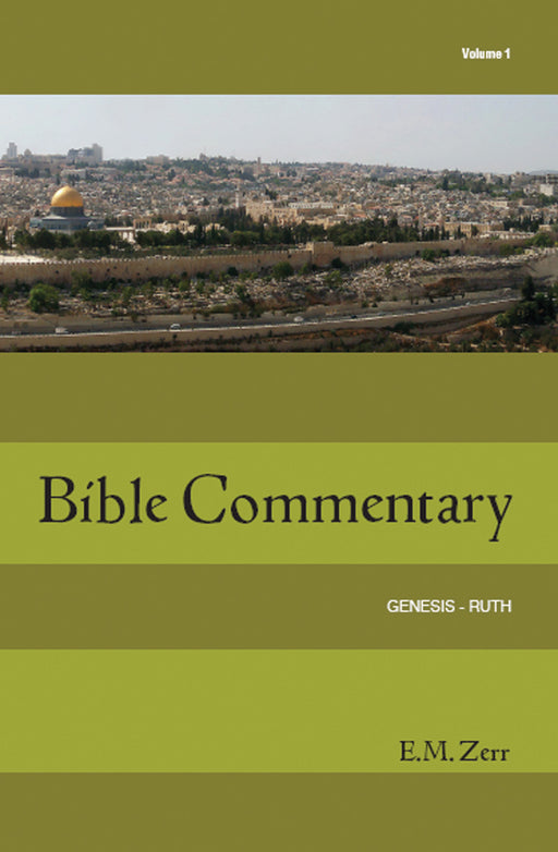 Zerr Bible Commentary Vol 1 - Genesis - Ruth - pb