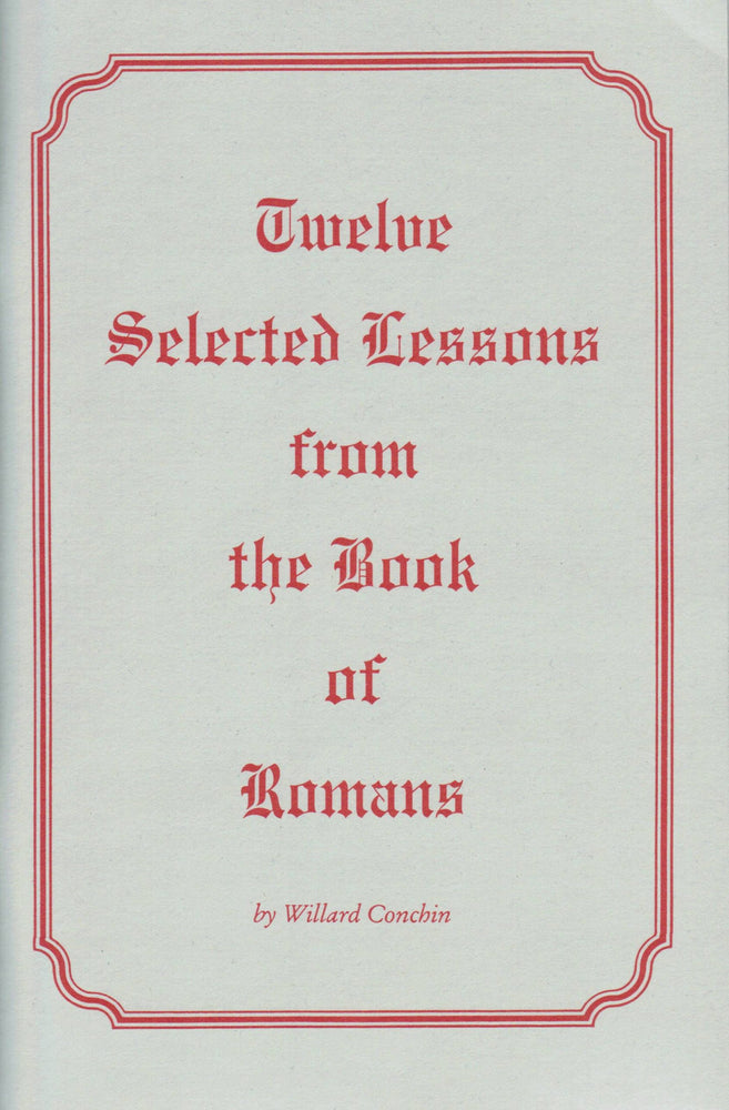 Twelve Selected Lessons from the Book of Romans