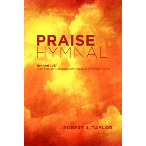 Praise Hymnal Revised 2017: Contemporary Praise & Worship Songs