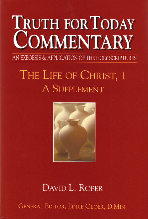 Truth for Today Commentary Life of Christ 1