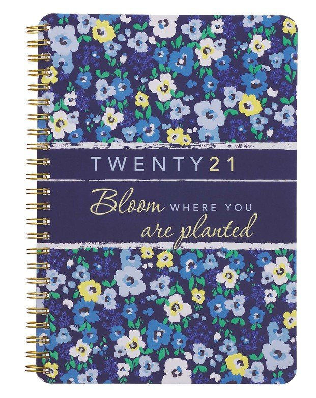 2021 Daily Planner: Bloom Where You are Planted