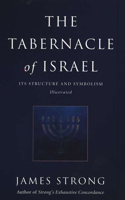 Tabernacle Of Israel: Its Structure and Symbolism