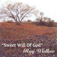 Sweet Will of God CD - Ray Walker