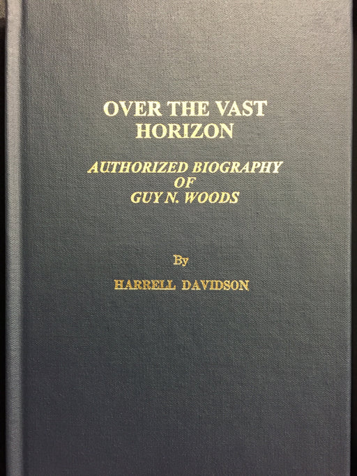 Over the Vast Horizon: Authorized Biography of Guy N. Woods