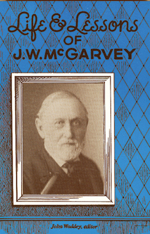 Life & Lessons Of J. W. McGarvey