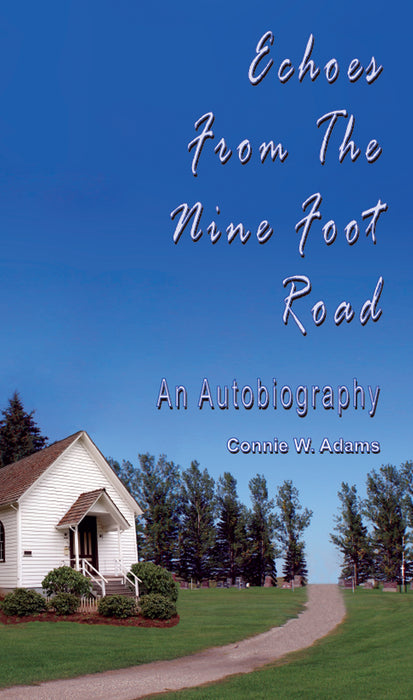 Echoes From the Nine Foot Road: An Autobiography
