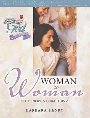 Woman to Woman:  Life Principles from Titus 2