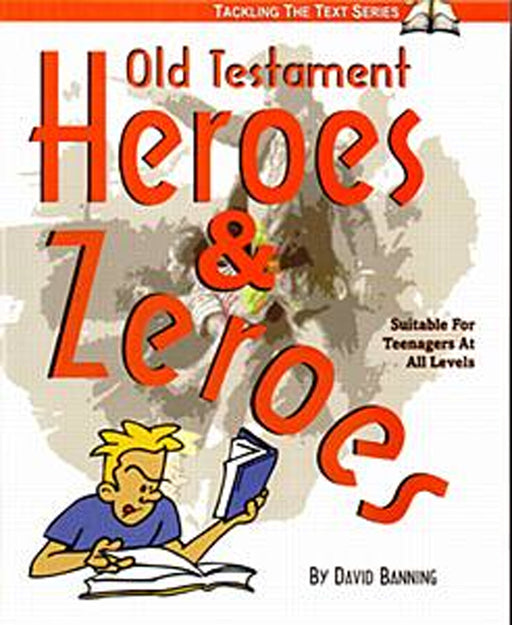 Old Testament Heroes & Zeroes