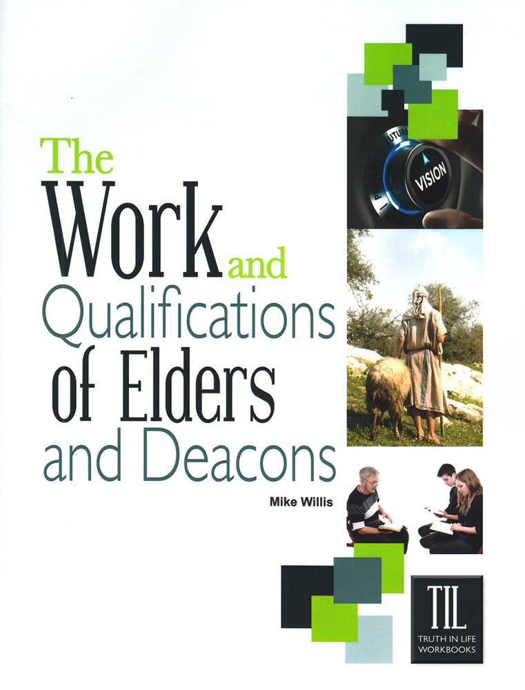 The Work and Qualifications of Elders and Deacons