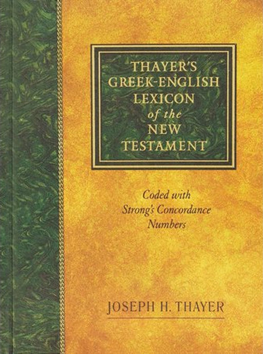 Thayer's Greek English Lexicon NT - hb