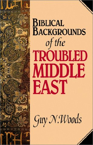 Biblical Backgrounds of the Troubled Middle East