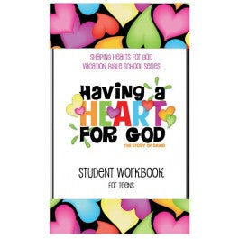Having A Heart for God - Student Workbook, Teens