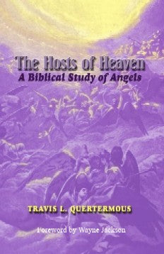 The Hosts of Heaven:  A Biblical Study of Angels