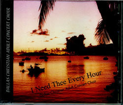 I Need Thee Every Hour CD: Songs of Solitude and Comfort Vol. 1